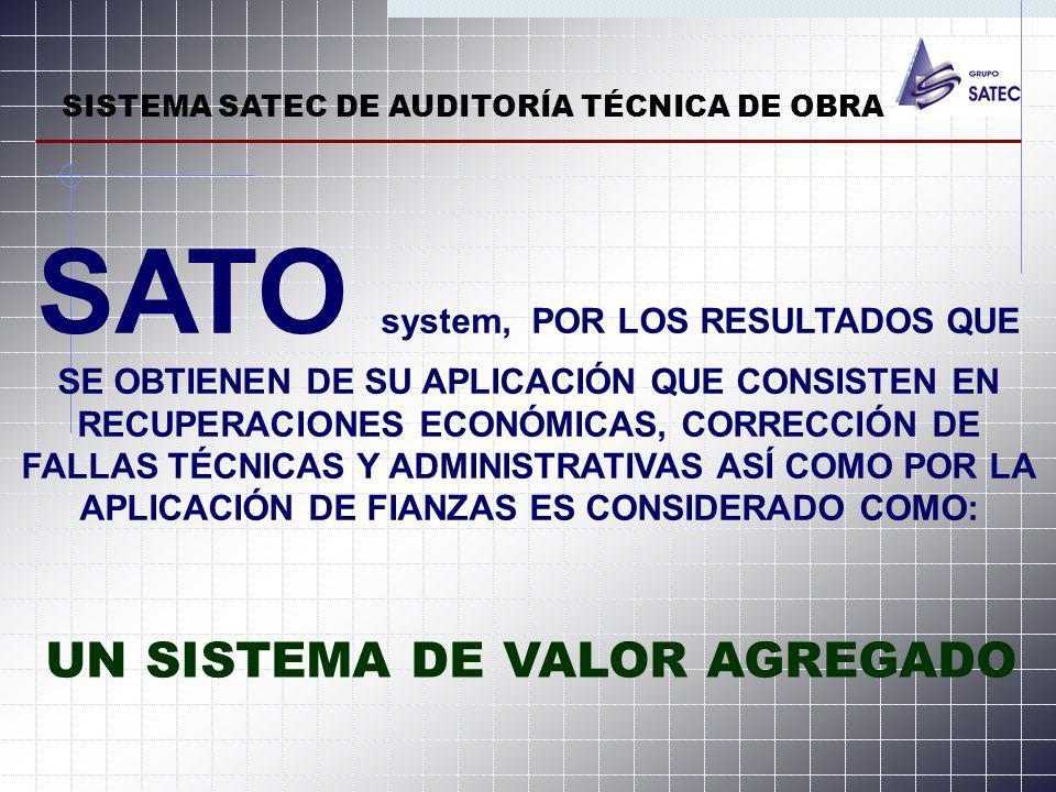 SATO system, POR LOS RESULTADOS QUE SE OBTIENEN DE SU APLICACIÓN QUE CONSISTEN EN RECUPERACIONES ECONÓMICAS, CORRECCIÓN DE FALLAS TÉCNICAS Y ADMINISTR
