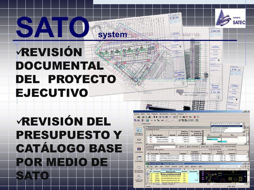 REVISIÓN DOCUMENTAL DEL PROYECTO EJECUTIVO SATO system REVISIÓN DEL PRESUPUESTO Y CATÁLOGO BASE POR MEDIO DE SATO