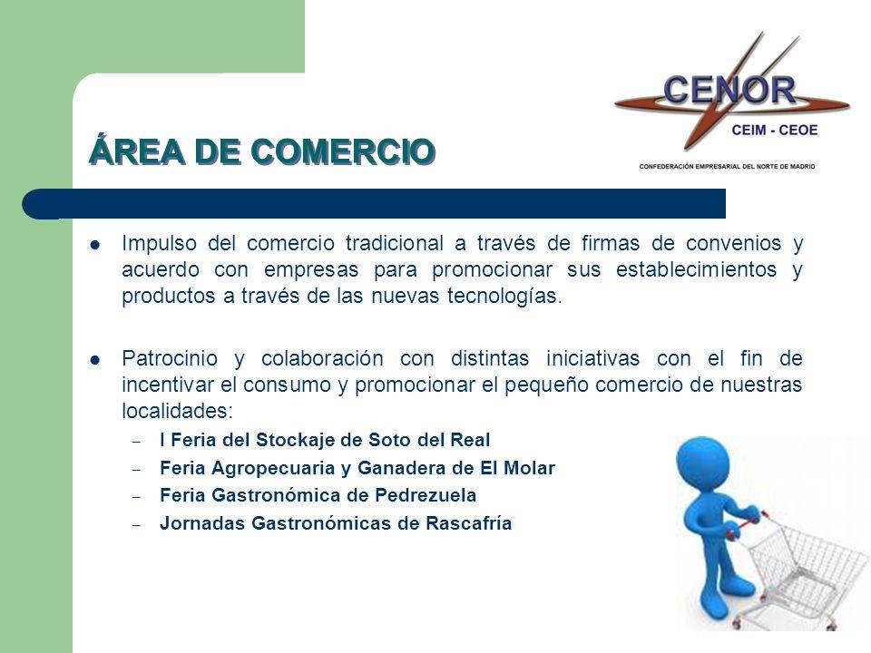 ÁREA DE COMERCIO Impulso del comercio tradicional a través de firmas de convenios y acuerdo con empresas para promocionar sus establecimientos y productos a través de las nuevas tecnologías.