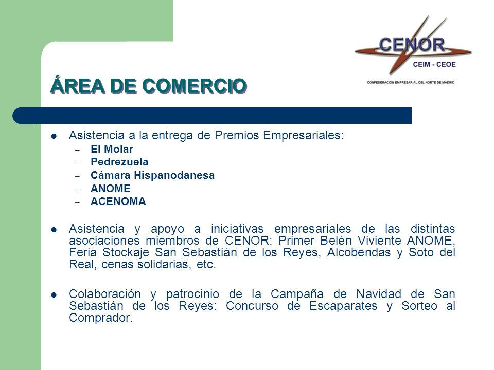 ÁREA DE COMERCIO Asistencia a la entrega de Premios Empresariales: – El Molar – Pedrezuela – Cámara Hispanodanesa – ANOME – ACENOMA Asistencia y apoyo