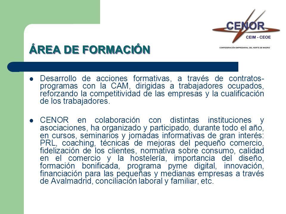 ÁREA DE FORMACIÓN Desarrollo de acciones formativas, a través de contratos- programas con la CAM, dirigidas a trabajadores ocupados, reforzando la com