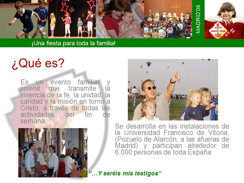 ¡Una fiesta para toda la familia! MADRID08 ¿Qué es? Es un evento familiar y juvenil que transmite la vivencia de la fe, la unidad, la caridad y la mis