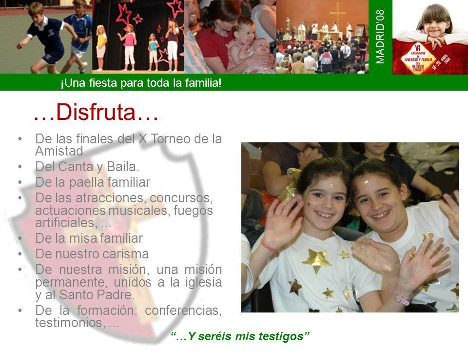 ¡Una fiesta para toda la familia! MADRID08 …Disfruta… …Y seréis mis testigos De las finales del X Torneo de la Amistad Del Canta y Baila. De la paella