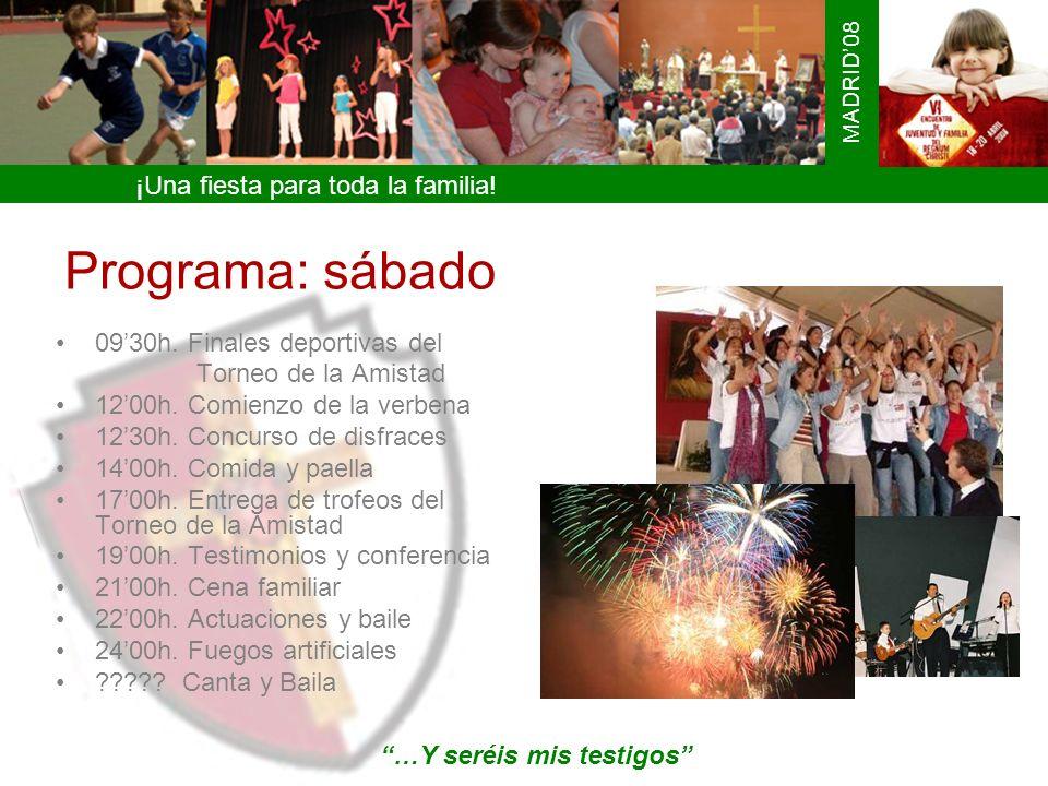 ¡Una fiesta para toda la familia! MADRID08 Programa: sábado 0930h. Finales deportivas del Torneo de la Amistad 1200h. Comienzo de la verbena 1230h. Co