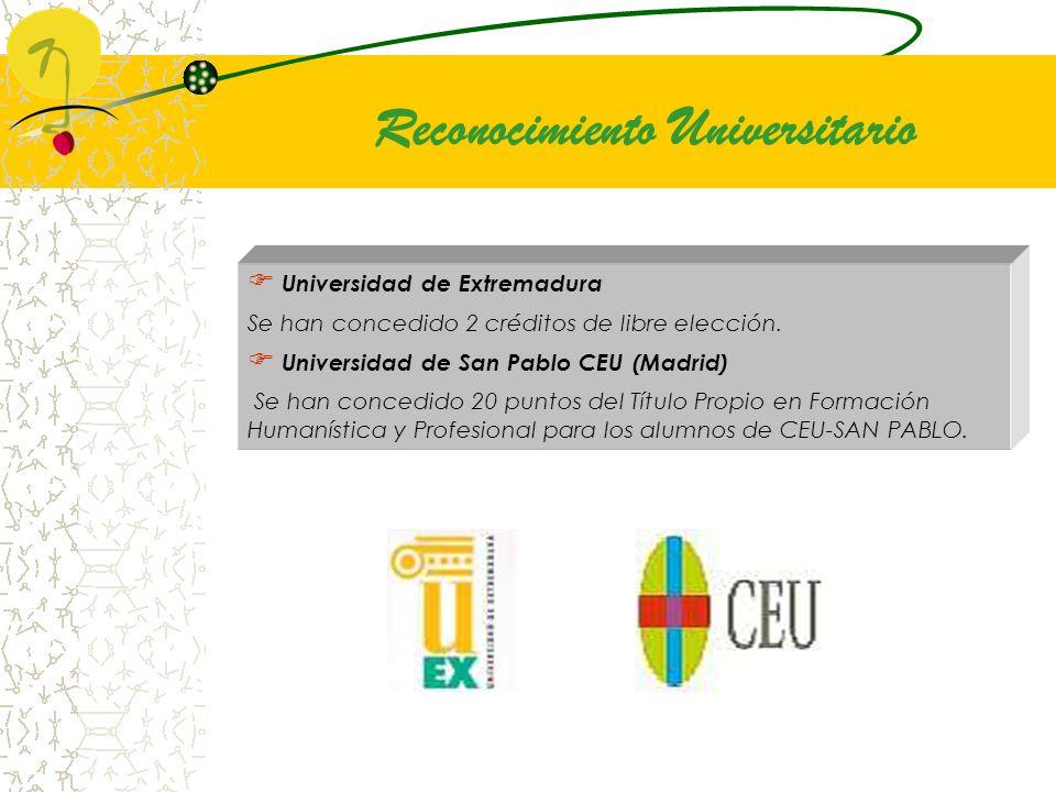 Reconocimiento Universitario Universidad de Extremadura Se han concedido 2 créditos de libre elección. Universidad de San Pablo CEU (Madrid) Se han co