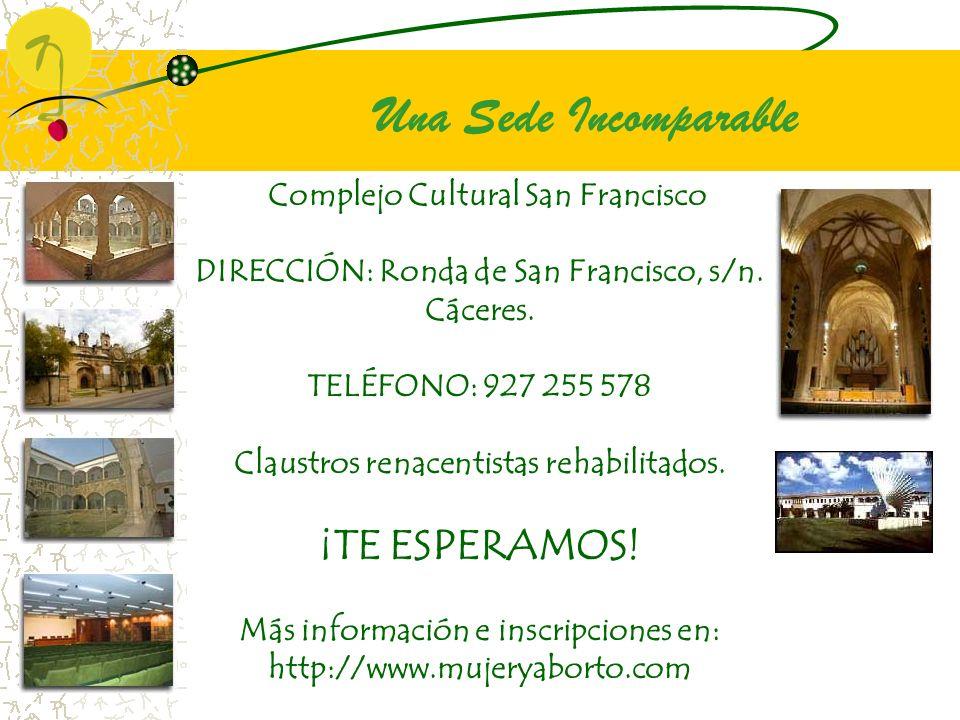 Una Sede Incomparable Complejo Cultural San Francisco DIRECCIÓN: Ronda de San Francisco, s/n.