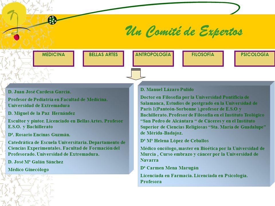 MEDICINAPSICOLOGÍABELLAS ARTESANTROPOLOGÍAFILOSOFÍA D. Juan José Cardesa García. Profesor de Pediatría en Facultad de Medicina. Universidad de Extrema