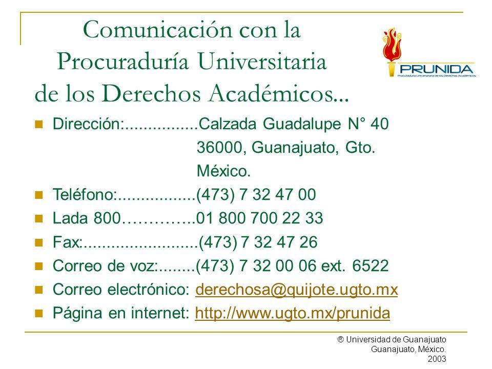 Dirección:................Calzada Guadalupe N° 40 36000, Guanajuato, Gto. México. Teléfono:.................(473) 7 32 47 00 Lada 800…………..01 800 700