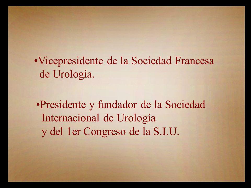 Vicepresidente de la Sociedad Francesa de Urología.