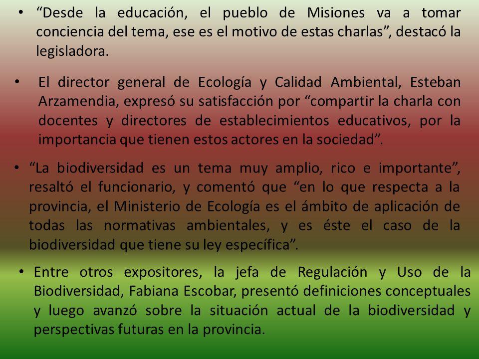 Desde la educación, el pueblo de Misiones va a tomar conciencia del tema, ese es el motivo de estas charlas, destacó la legisladora.