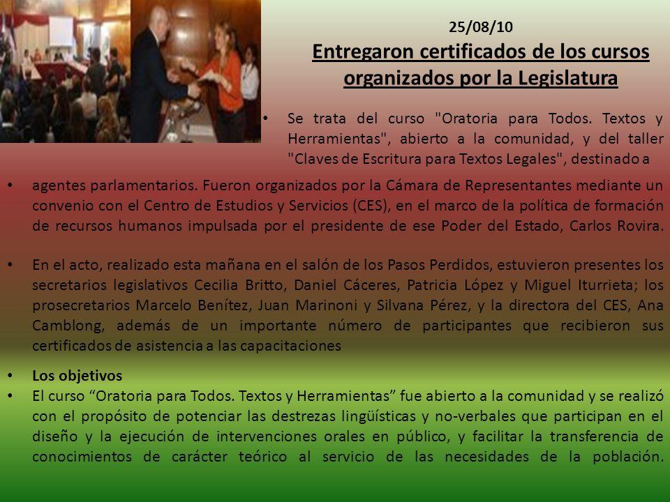 25/08/10 Entregaron certificados de los cursos organizados por la Legislatura agentes parlamentarios.