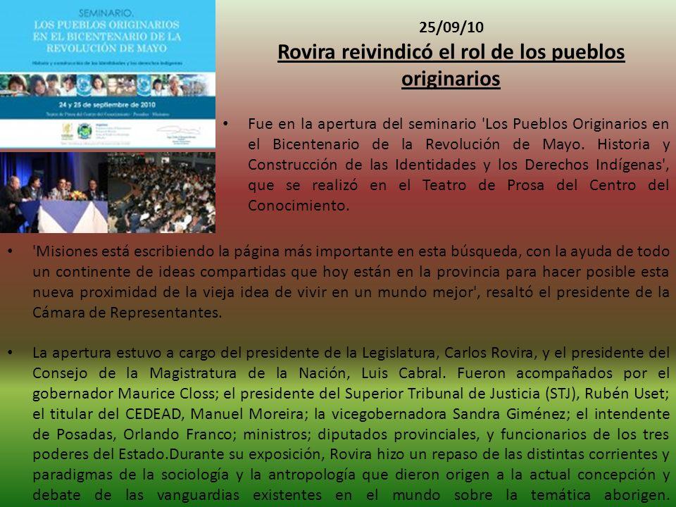 25/09/10 Rovira reivindicó el rol de los pueblos originarios Fue en la apertura del seminario Los Pueblos Originarios en el Bicentenario de la Revolución de Mayo.