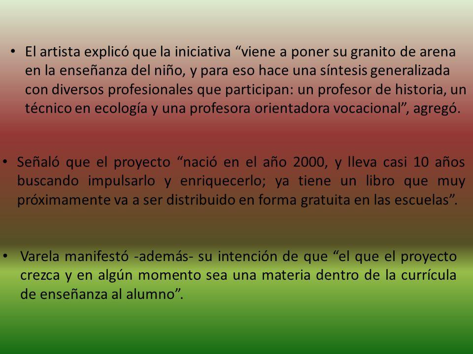 Varela manifestó -además- su intención de que el que el proyecto crezca y en algún momento sea una materia dentro de la currícula de enseñanza al alumno.