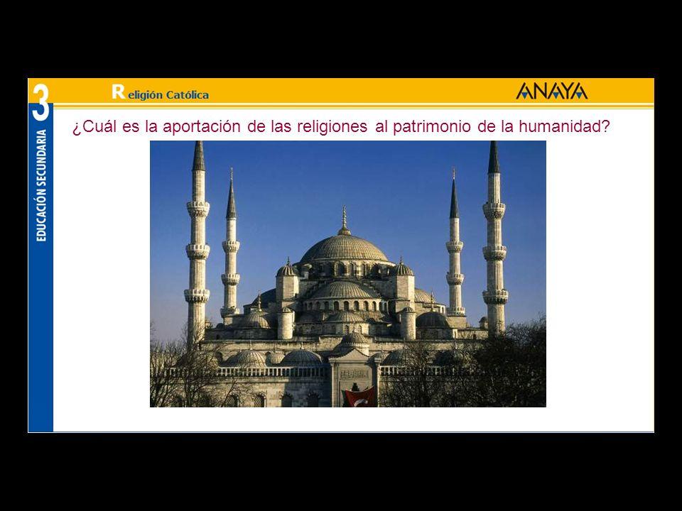 ¿Cuál es la aportación de las religiones al patrimonio de la humanidad?