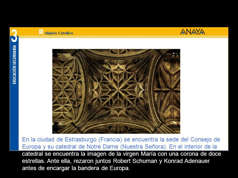 Las principales fundadores de la Comunidad Económica Europea, la actual Unión Europea, fueron políticos católicos: el alemán Konrad Adenauer (1876-1967), el francés, Robert Schuman (1886-1963), y el italiano, Alcide de Gasperi (1881-1954).