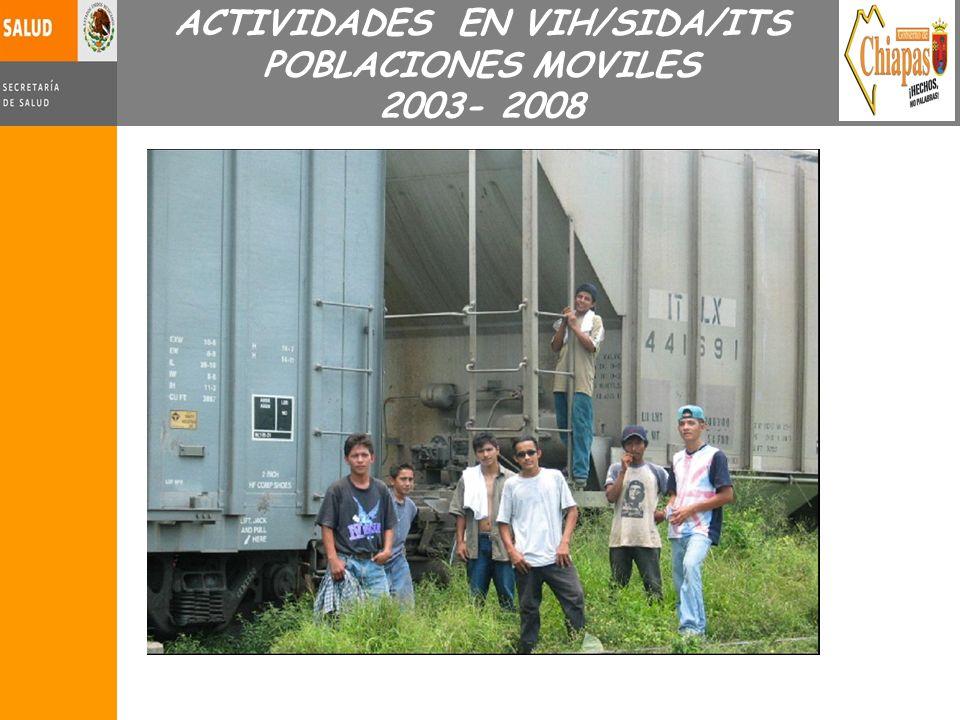 ACTIVIDADES EN VIH/SIDA/ITS POBLACIONES MOVILES 2003- 2008