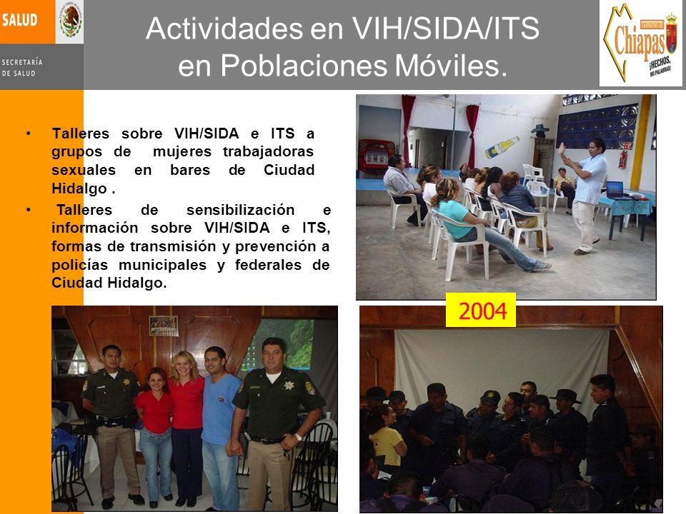 Actividades en VIH/SIDA/ITS en Poblaciones Móviles. Talleres sobre VIH/SIDA e ITS a grupos de mujeres trabajadoras sexuales en bares de Ciudad Hidalgo