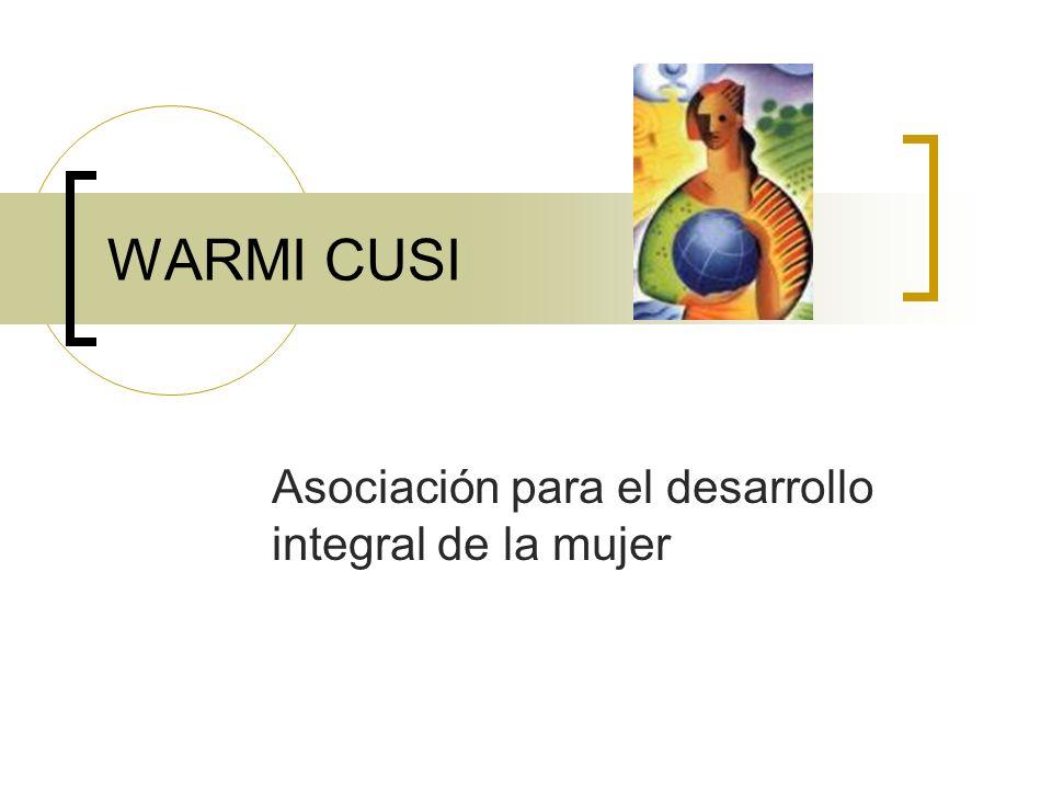 WARMI CUSI Asociación para el desarrollo integral de la mujer