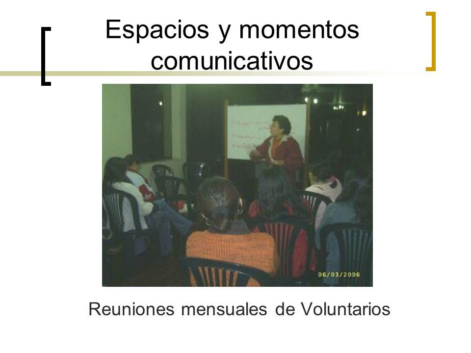 Reuniones mensuales de Voluntarios Espacios y momentos comunicativos