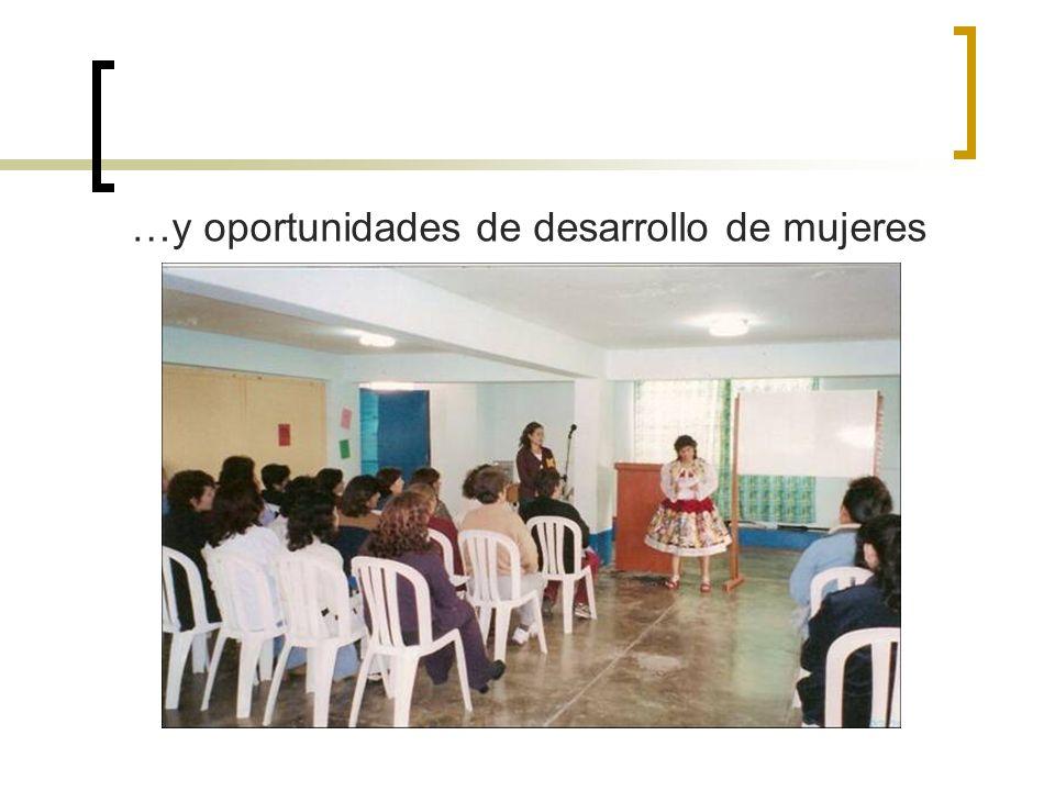 …y oportunidades de desarrollo de mujeres