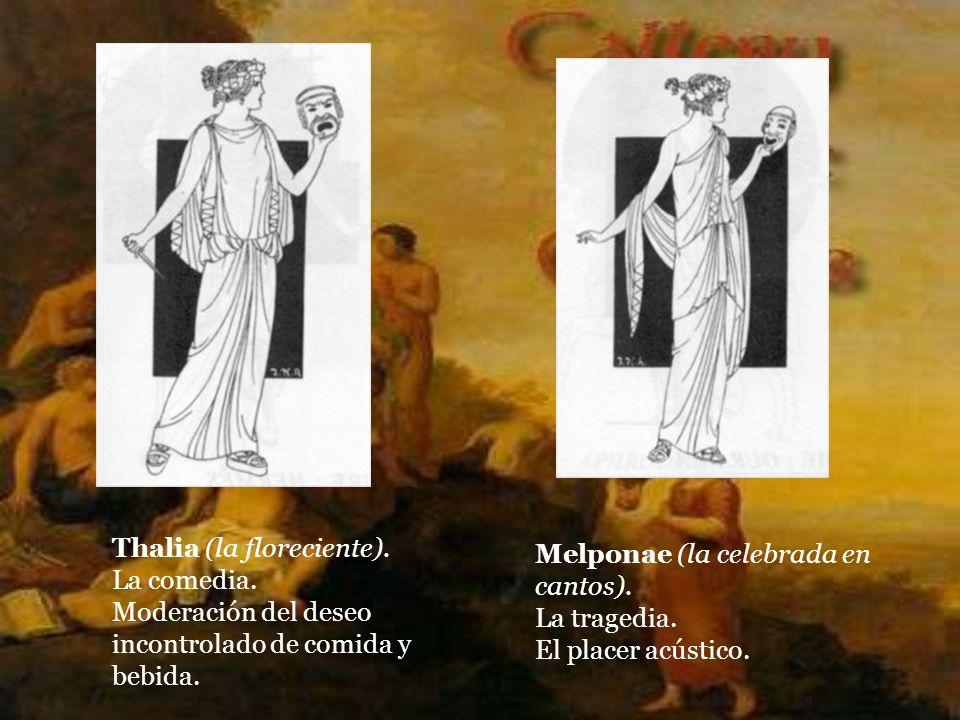 Clío (la gloriosa). La Historia. El amor a la gloria. Euterpe (la deliciosa). La flauta. El estudio de la naturaleza.