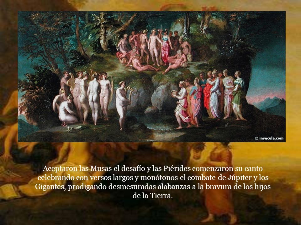 Las Piérides, hijas de Piero, rey de Macedonia, orgullosas por creerse dotadas de excepcional talento en la música y la poesía, atravesaron la Tesalia