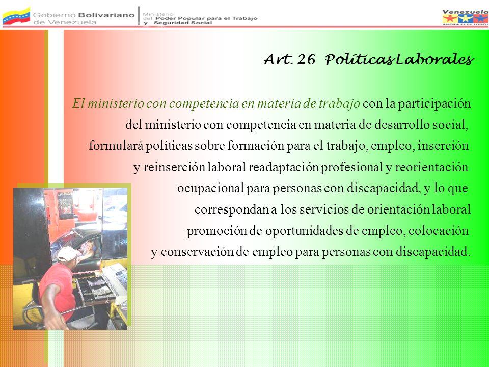 Art. 26 Políticas Laborales El ministerio con competencia en materia de trabajo con la participación del ministerio con competencia en materia de desa