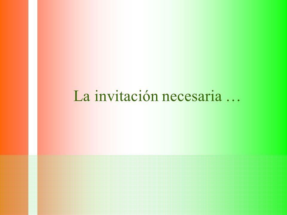 La invitación necesaria …