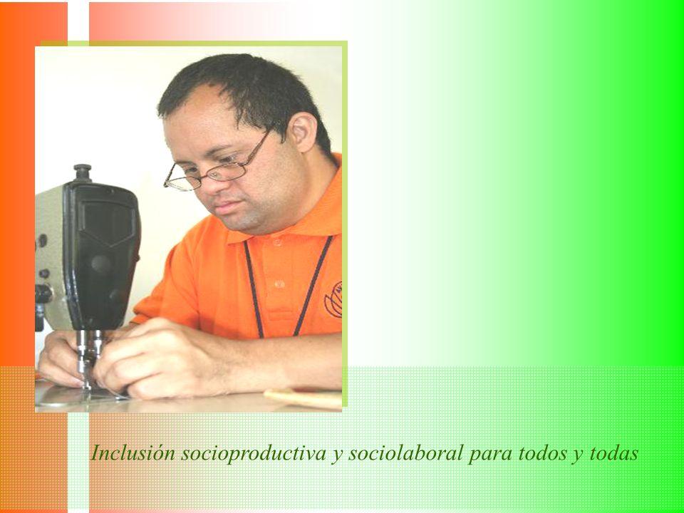 Inclusión socioproductiva y sociolaboral para todos y todas