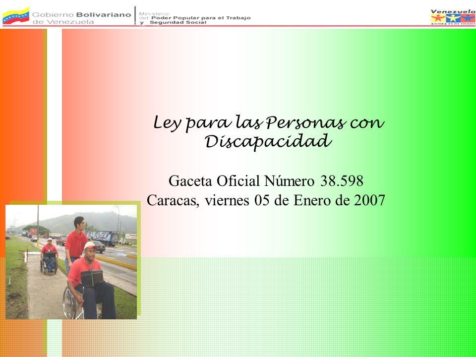 Ley para las Personas con Discapacidad Gaceta Oficial Número 38.598 Caracas, viernes 05 de Enero de 2007