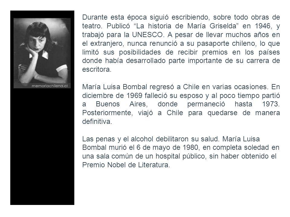 Durante esta época siguió escribiendo, sobre todo obras de teatro. Publicó La historia de María Griselda en 1946, y trabajó para la UNESCO. A pesar de