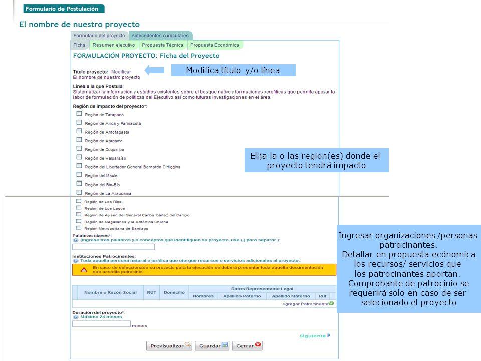 Modifica título y/o línea Ingresar organizaciones /personas patrocinantes. Detallar en propuesta ecónomica los recursos/ servicios que los patrocinant