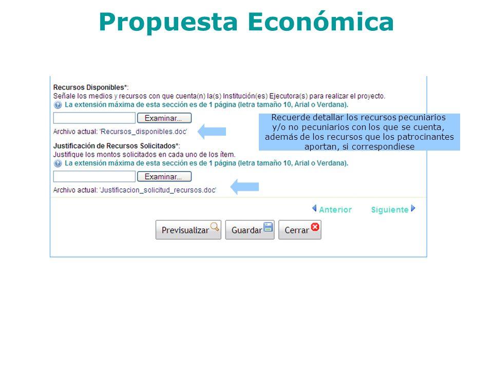 Propuesta Económica Recuerde detallar los recursos pecuniarios y/o no pecuniarios con los que se cuenta, además de los recursos que los patrocinantes