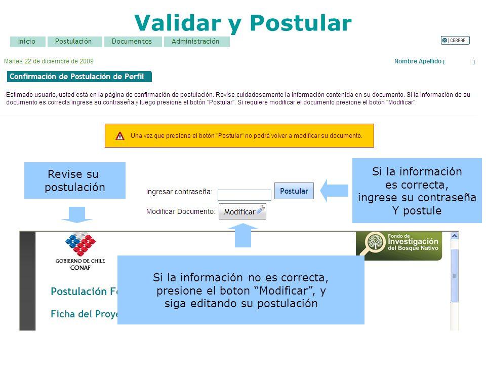 Validar y Postular Revise su postulación Si la información es correcta, ingrese su contraseña Y postule Si la información no es correcta, presione el