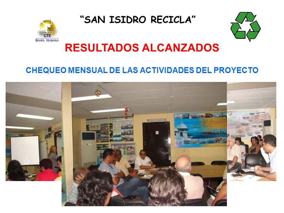 SAN ISIDRO RECICLA RESULTADOS ALCANZADOS CHEQUEO MENSUAL DE LAS ACTIVIDADES DEL PROYECTO
