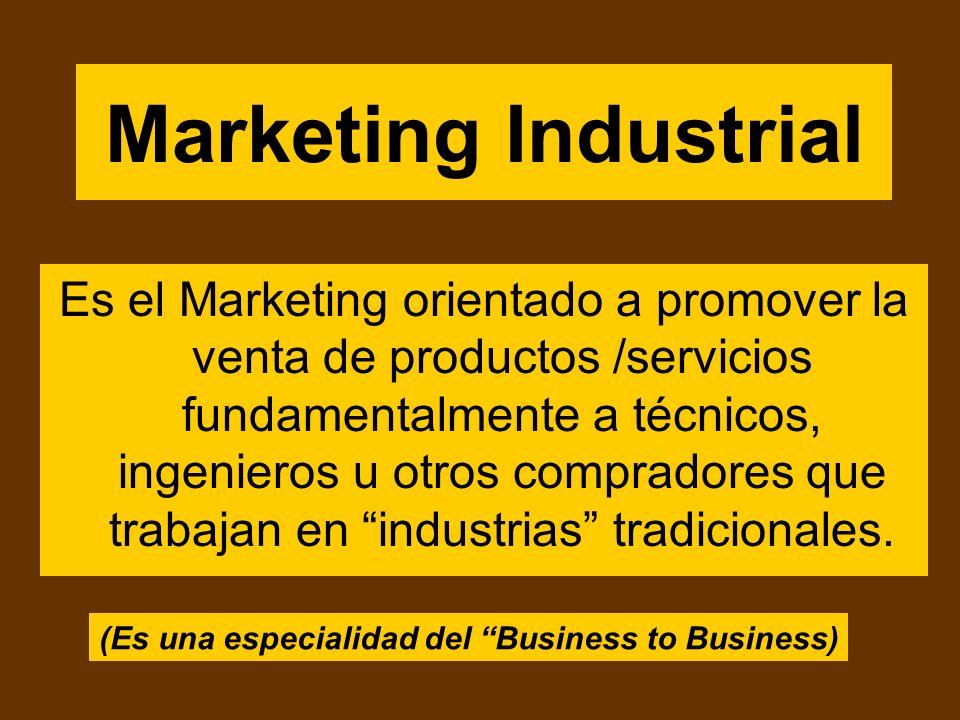Marketing para Empresas En el Marketing orientado a promover la venta de productos /servicios entre empresas, industrias, grupos, instituciones y tamb