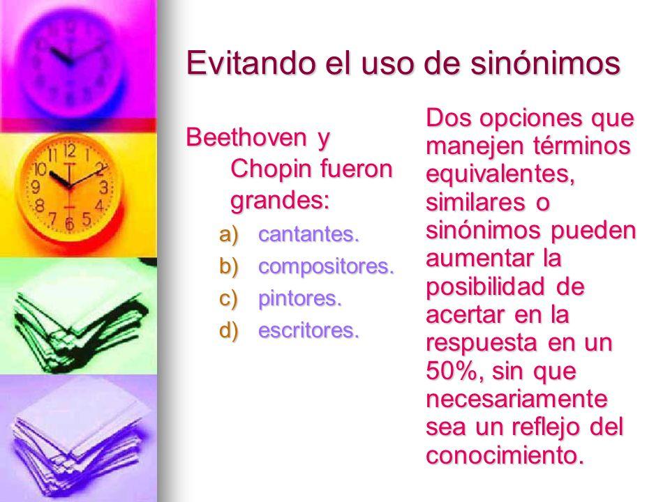 Evitando el uso de sinónimos Beethoven y Chopin fueron grandes: a)cantantes. b)compositores. c)pintores. d)escritores. Dos opciones que manejen términ
