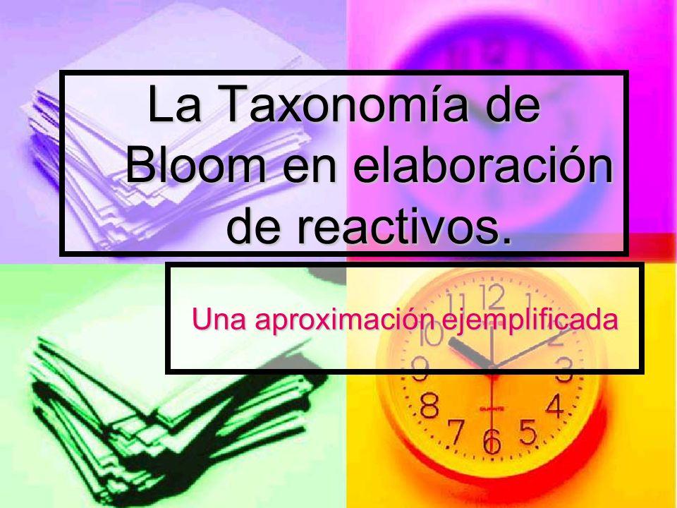 La Taxonomía de Bloom en elaboración de reactivos. Una aproximación ejemplificada