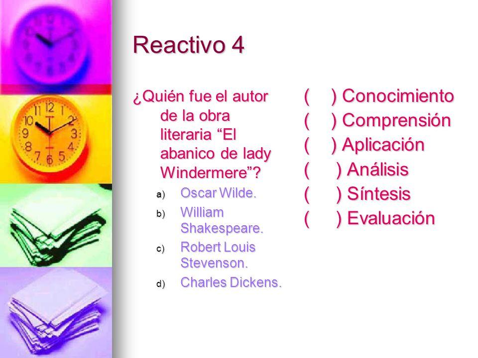 Reactivo 4 ¿Quién fue el autor de la obra literaria El abanico de lady Windermere? a) Oscar Wilde. b) William Shakespeare. c) Robert Louis Stevenson.