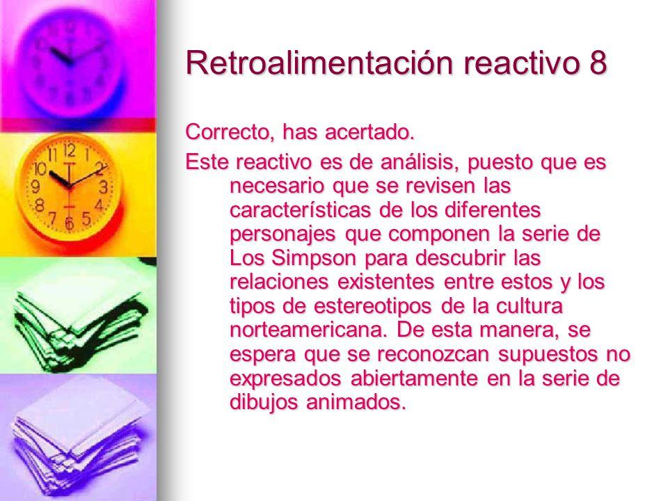 Retroalimentación reactivo 8 Correcto, has acertado. Este reactivo es de análisis, puesto que es necesario que se revisen las características de los d