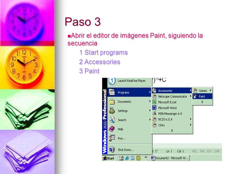 Paso 3 Abrir el editor de imágenes Paint, siguiendo la secuencia Abrir el editor de imágenes Paint, siguiendo la secuencia 1 Start programs 2 Accessor