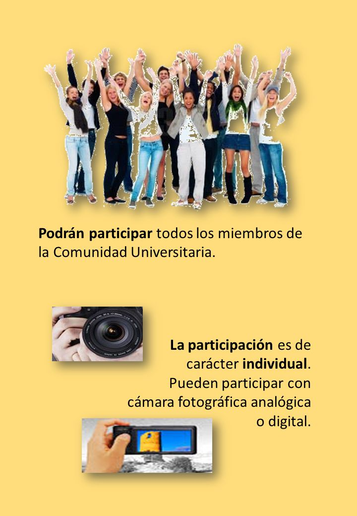 Podrán participar todos los miembros de la Comunidad Universitaria.