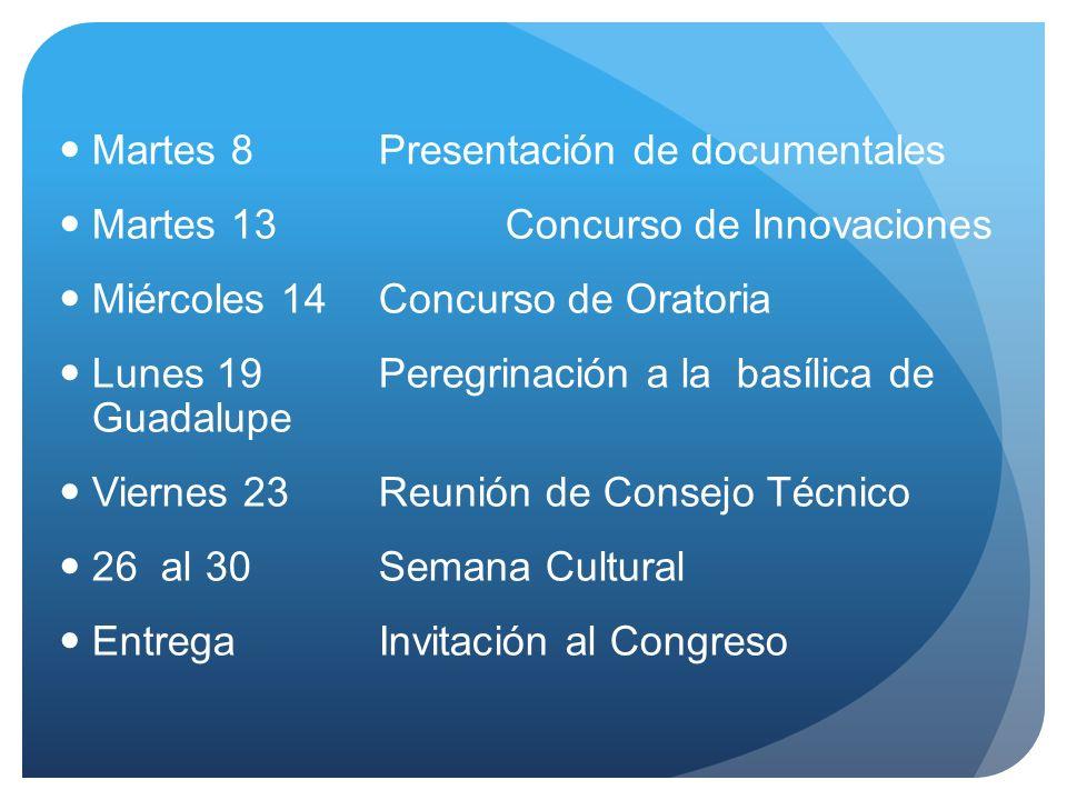Martes 8Presentación de documentales Martes 13 Concurso de Innovaciones Miércoles 14Concurso de Oratoria Lunes 19Peregrinación a la basílica de Guadal