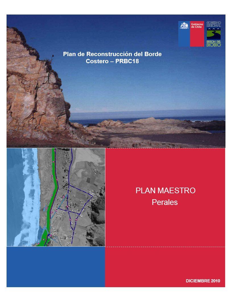 DICIEMBRE 2010 Perales PLAN MAESTRO Plan de Reconstrucción del Borde Costero – PRBC18
