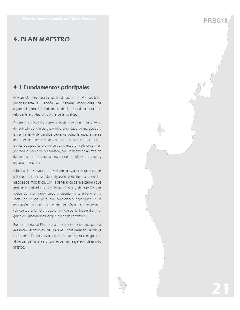 Plan de Reconstrucción del Borde Costero 4. PLAN MAESTRO 4.1 Fundamentos principales El Plan Maestro para la localidad costera de Perales basa princip