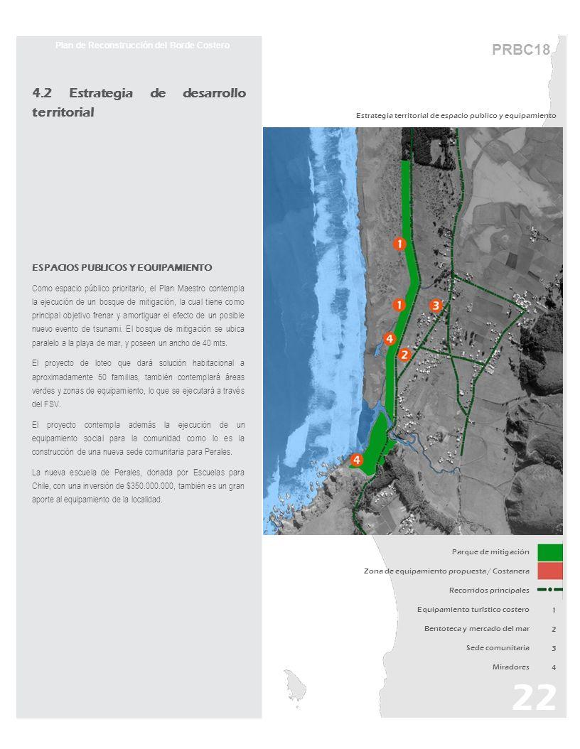 Plan de Reconstrucción del Borde Costero 4.2 Estrategia de desarrollo territorial ESPACIOS PUBLICOS Y EQUIPAMIENTO Como espacio público prioritario, e