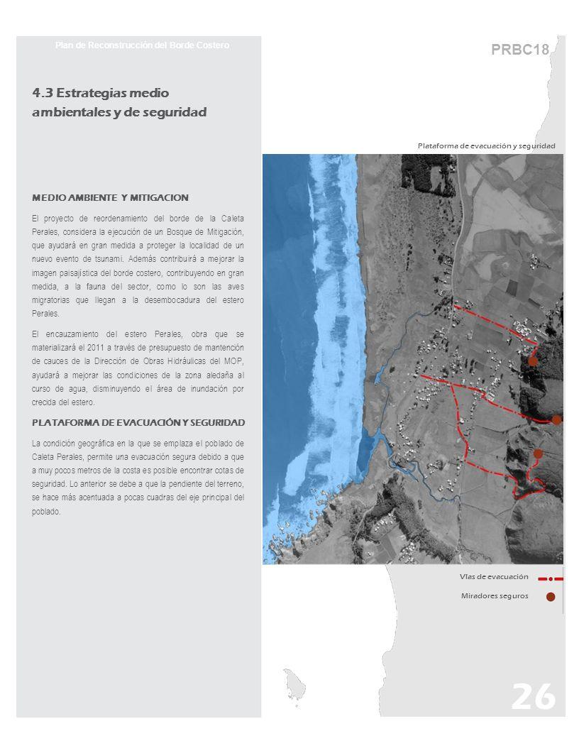 4.3 Estrategias medio ambientales y de seguridad MEDIO AMBIENTE Y MITIGACION El proyecto de reordenamiento del borde de la Caleta Perales, considera l