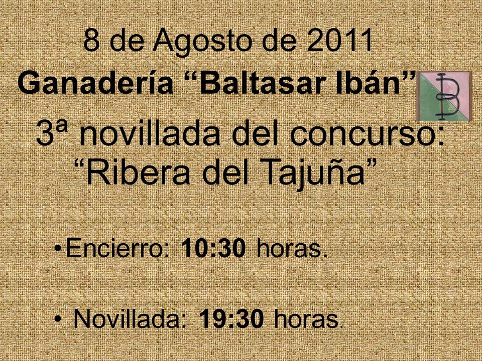 3ª novillada del concurso: Ribera del Tajuña Encierro: 10:30 horas. Novillada: 19:30 horas. 8 de Agosto de 2011