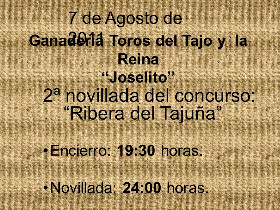 2ª novillada del concurso: Ribera del Tajuña Encierro: 19:30 horas. Novillada: 24:00 horas. 7 de Agosto de 2011