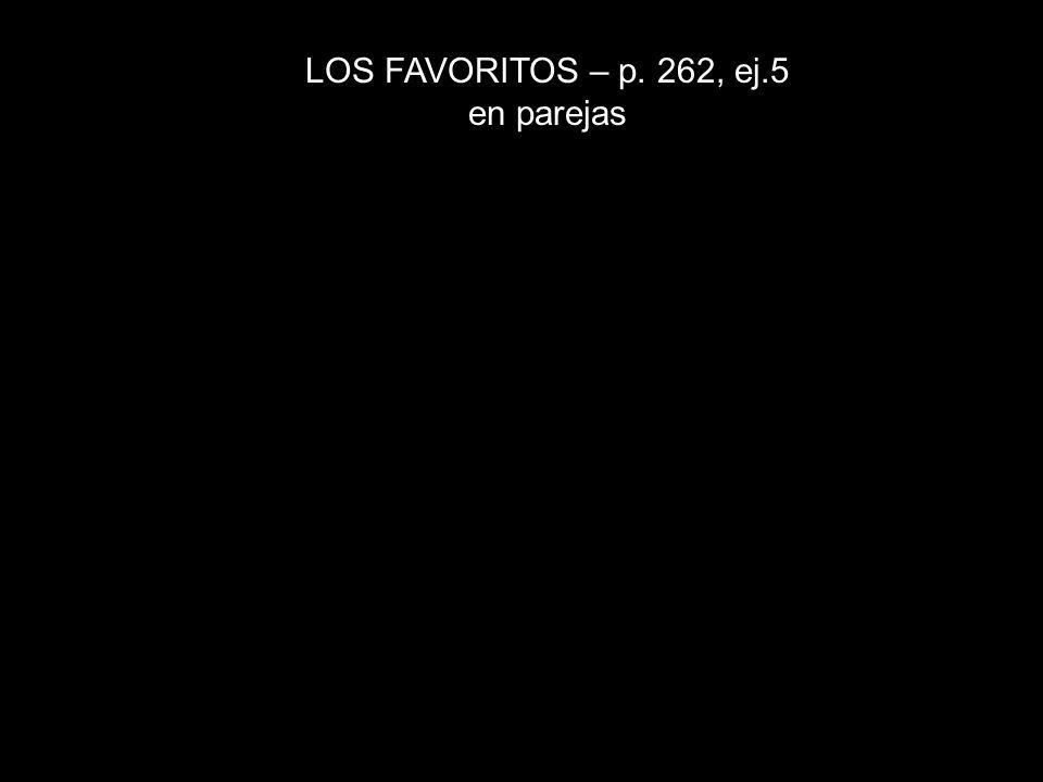LOS FAVORITOS – p. 262, ej.5 en parejas